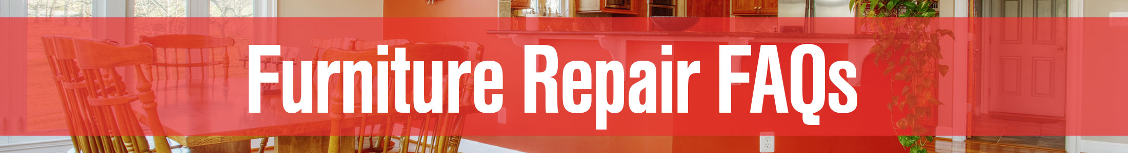 Furniture Repair FAQs